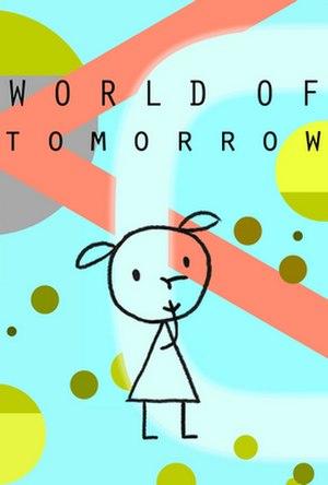 World of Tomorrow (film) - Image: World of Tomorrow (film) POSTER