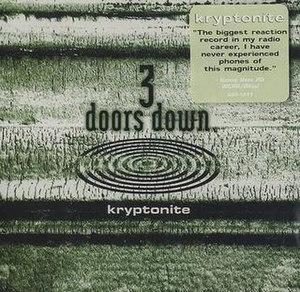 Kryptonite (3 Doors Down song) - Image: 3 Doors Down Kryptonite 437099