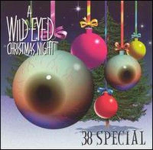 A Wild-Eyed Christmas Night - Image: 38 Special A Wild Eyed Xmas Night