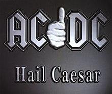 NO FELIPING: los discos de AC/DC de peor a mejor - Página 17 220px-Acdchailcaesar