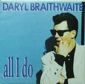 All I Do - Image: All I Do by Daryl Braithwaite