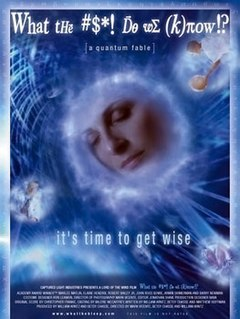 <i>What the Bleep Do We Know!?</i> 2004 film by William Arntz