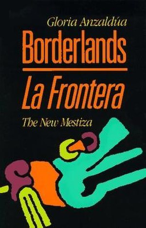 Borderlands/La Frontera: The New Mestiza - Image: Borderlands La Frontera (Anzaldua book)