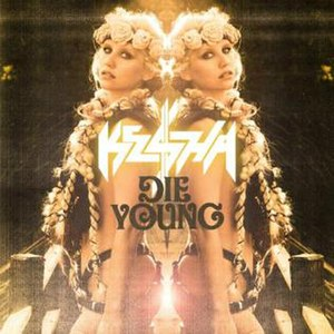 Die Young (Kesha song) - Image: Die Young (Kesha song)