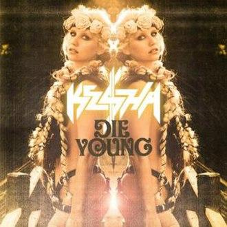 Die Young (Kesha song) - Image: Die Young (Kesha song)