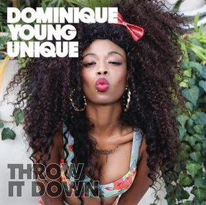 Throw It Down - Image: Dominique Young Unique Throw It Down
