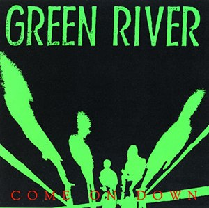 Come On Down (EP) - Image: Green River Comeon Down