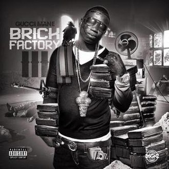 Brick Factory 3 - Image: Gucci Mane Brick Factory 3