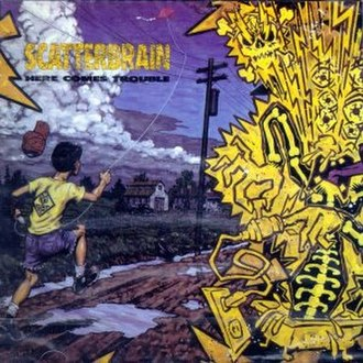 Here Comes Trouble (Scatterbrain album) - Image: Here Comes Trouble (Scatterbrain album)