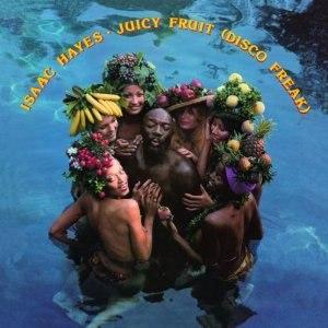 Juicy Fruit (Disco Freak) - Image: Isaac Hayes Juicy Fruit (Disco Freak)