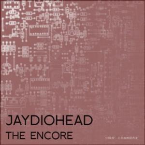 Jaydiohead - Image: Jaydioheadencore