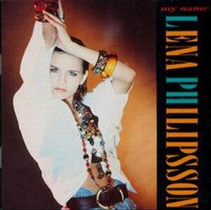 My Name (Lena Philipsson album) - Image: Lena Philipsson My Name album cover