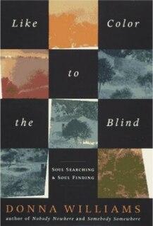 <i>Like Colour to the Blind</i>