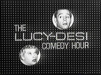 The Lucy–Desi Comedy Hour - Image: Lucy Desi Title Screen