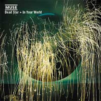 Dead Star/In Your World - Image: Muse deadstar