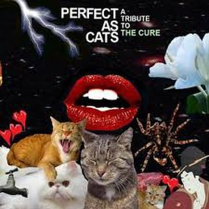 Perfect as Cats: A Tribute to The Cure - Image: Perfect as Cats A Tribute to The Cure