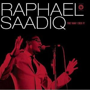 The Way I See It - Image: Raphael Saadiq The Way I See It