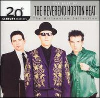 20th Century Masters – The Millennium Collection: The Best of The Reverend Horton Heat - Image: Reverend horton heat 20th century
