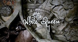 The White Queen (TV series) - Image: The White Queen (TV series)titlecard