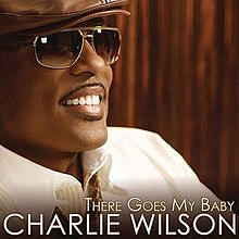 There Goes My Baby Charlie Wilson.jpg