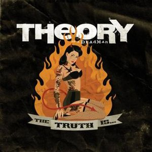 The Truth Is... (Theory of a Deadman album) - Image: Thetruthiscover