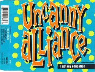 I Got My Education 1992 single by Uncanny Alliance