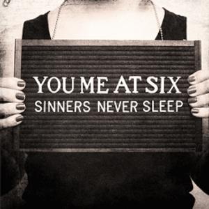Sinners Never Sleep - Image: You Me At Six Sinners Never Sleep