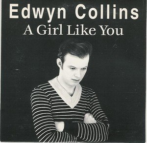 A Girl Like You (Edwyn Collins song) - Image: A Girl Like You (Edwyn Collins single cover art)