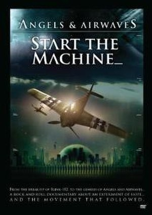 Start the Machine (film) - Image: Angels & Airwaves Start the Machine cover