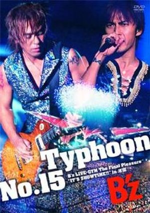 "Typhoon No.15 ~B'z Live-Gym The Final Pleasure ""It's Showtime!!"" in Nagisaen~ - Image: B'z T"