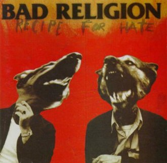 Recipe for Hate - Image: Bad Religion Recipe For Hate