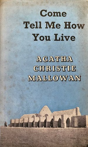 Come, Tell Me How You Live - Dust-jacket illustration of the first UK edition