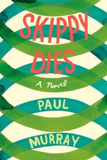 Cover of Skippy Dies Novel by Paul Murray.jpg