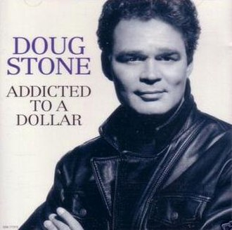 Addicted to a Dollar - Image: Doug Stone Addicted to a Dollar