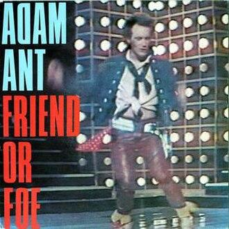 Friend or Foe (Adam Ant song) - Image: Friend or Foe single