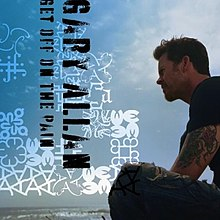 Gary Allan - Get Off on the Pain.jpg