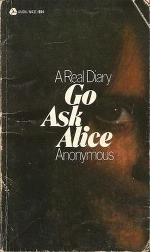"Go Ask Alice - The cover art of the Avon Books paperback edition of Go Ask Alice presented it as ""A Real Diary""."