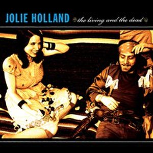 The Living and the Dead (album) - Image: Jolie Holland The Living and the Dead (album)