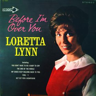 Before I'm Over You - Image: Loretta Lynn Before I'm Over You