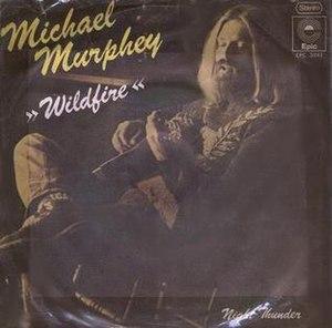 Wildfire (Michael Martin Murphey song) - Image: Murphey Wildfire single