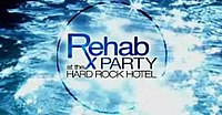 Rehab: Party at the Hard Rock Hotel