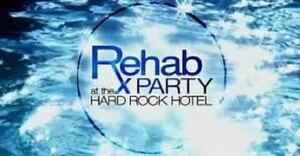 Rehab: Party at the Hard Rock Hotel - Image: Rehabtitlecard