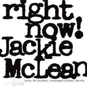 Right Now! (Jackie McLean album) - Image: Right Now! (Jackie Mc Lean album)