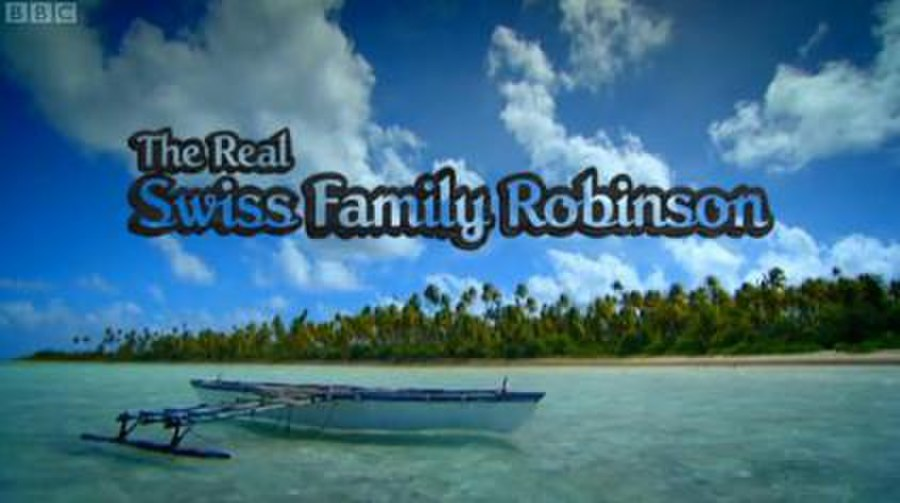 The Real Swiss Family Robinson