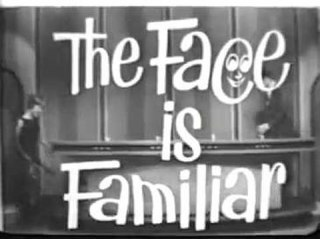<i>The Face Is Familiar</i>
