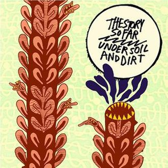 Under Soil and Dirt - Image: Under Soil And Dirt by The Story So Far front album cover
