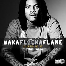 Waka Flocka Flame - O Let's Do It.jpg