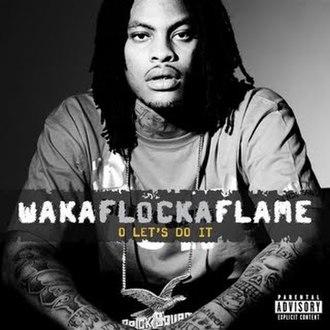 O Let's Do It - Image: Waka Flocka Flame O Let's Do It
