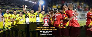 2016 Malaysia Cup Final - Image: 2016 Malaysia Cup Final