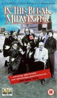 <i>In the Bleak Midwinter</i> (film) 1995 film by Kenneth Branagh